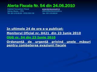 In ultimele 24 de ore s-a publicat: Monitorul Oficial nr. 0421  din 23 Iunie 2010