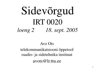 Sidevõrgud IRT 0020 loeng 218. sept. 2005