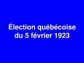 Élection québécoise du 5 février 1923