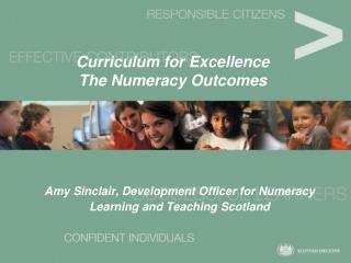 Curriculum for Excellence The Numeracy Outcomes