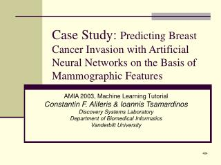 Case Study: Predicting Breast Cancer Invasion with Artificial Neural Networks on the Basis of Mammographic Features
