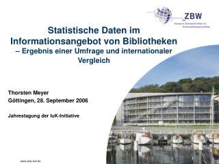 Thorsten Meyer  Göttingen, 28. September 2006 Jahrestagung der IuK-Initiative