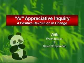"""""""AI""""  Appreciative Inquiry  A Positive Revolution in Change"""