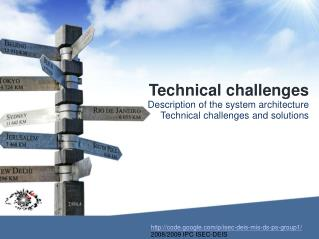 Technical challenges Description of the system architecture  Technical challenges and solutions