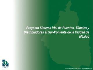 Proyecto Sistema Vial de Puentes, Túneles y Distribuidores al Sur-Poniente de la Ciudad de México
