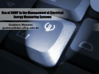 Use of SNMP in the Management of Electrical Energy Measuring Systems