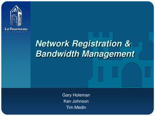 Network Registration & Bandwidth Management
