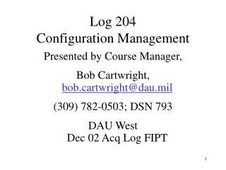 Log 204  Configuration Management
