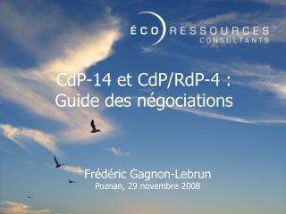 CdP-14 et CdP/RdP-4 : Guide des négociations