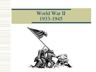 World War II  1933-1945