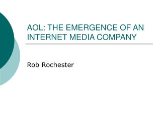 AOL: THE EMERGENCE OF AN INTERNET MEDIA COMPANY