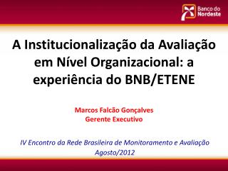IV Encontro da Rede Brasileira de Monitoramento e Avaliação Agosto/2012