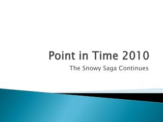 Point in Time 2010