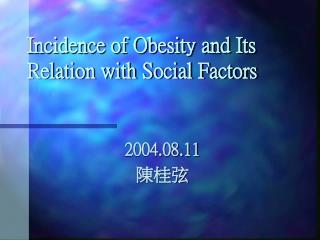 Incidence of Obesity and Its Relation with Social Factors