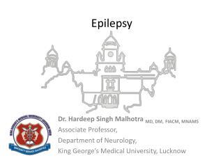 Dr. Hardeep Singh Malhotra  MD, DM, FIACM, MNAMS Associate Professor, Department of Neurology,