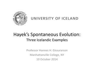Hayek�s Spontaneous Evolution: Three Icelandic Examples