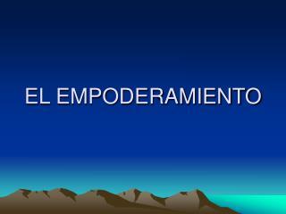 EL EMPODERAMIENTO