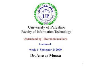 Understanding Telecommunications Lecture- 1 : week  1 - Semester-2/ 2009
