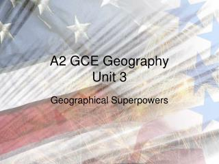 A2 GCE Geography Unit 3