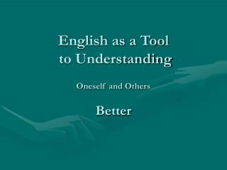 English as a Tool  to Understanding