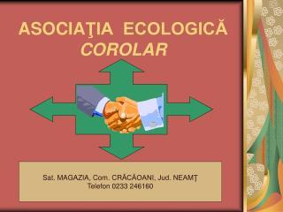 ASOCIA ŢIA  ECOLOGICĂ   COROLAR