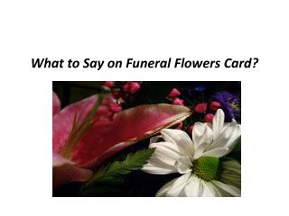 What to Say on Funeral Flowers Card?