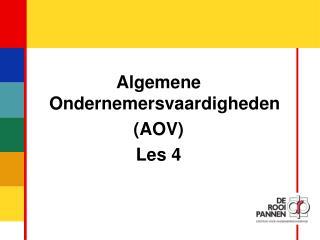 Algemene Ondernemersvaardigheden (AOV) Les 4