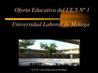 I.E.S. Nº 1 Universidad Laboral de Málaga