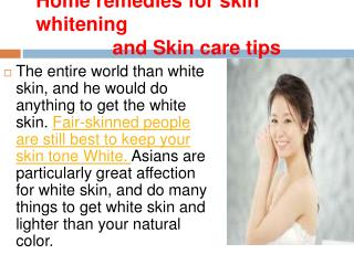 Home remedies for skin whitening and Skin care tips