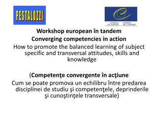 Workshop european �n tandem Converging competencies in action