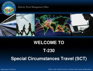 WELCOME TO T-230 Special Circumstances Travel SCT