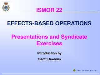 ISMOR 22 EFFECTS-BASED OPERATIONS Presentations and Syndicate Exercises