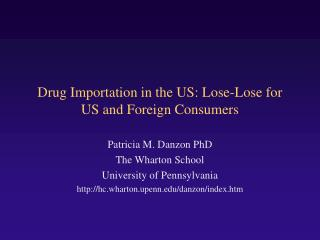 Drug Importation in the US: Lose-Lose for US and Foreign Consumers