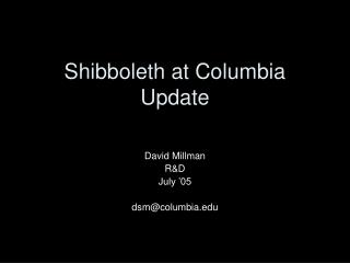 Shibboleth at Columbia Update