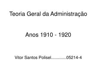 Teoria Geral da Administração Anos 1910 - 1920