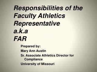 Responsibilities of the Faculty Athletics  Representative a.k.a FAR