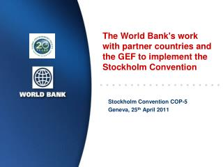 The World Bank's work with partner countries and the GEF to implement the Stockholm Convention
