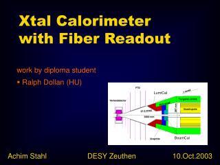Xtal Calorimeter  with Fiber Readout