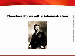 Theodore Roosevelt ' s Administration
