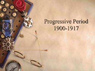 Progressive Period 1900-1917