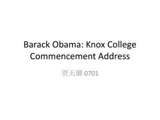 Barack Obama: Knox College Commencement Address