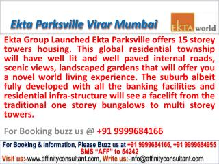 Ekta parksville apartments virar west mumbai @ 09999684166