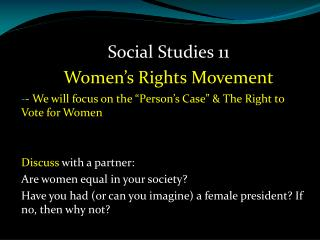"- We will focus on the ""Person's Case"" & The Right to Vote for Women Discuss  with a partner:"