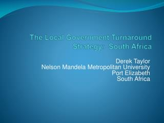 The Local Government Turnaround Strategy:  South Africa