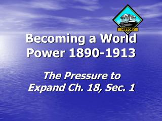Becoming a World Power 1890-1913