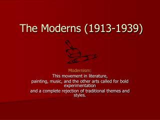 The Moderns (1913-1939)