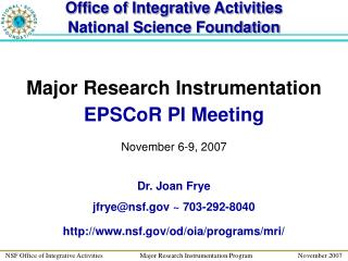 Major Research Instrumentation EPSCoR PI Meeting November 6-9, 2007