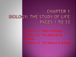Chapter 1 Biology: The Study of Life Pages 1 to 33