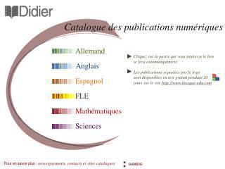 Pour en savoir plus : renseignements, contacts et sites catalogues            CLIQUEZ ICI