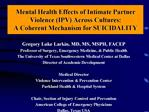 Mental Health Effects of Intimate Partner Violence IPV Across Cultures:  A Coherent Mechanism for SUICIDALITY